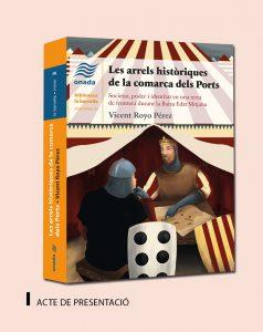 """Presentació del llibre: """"Les arrels històriques a la comarca dels Ports"""" @ Vilafranca"""